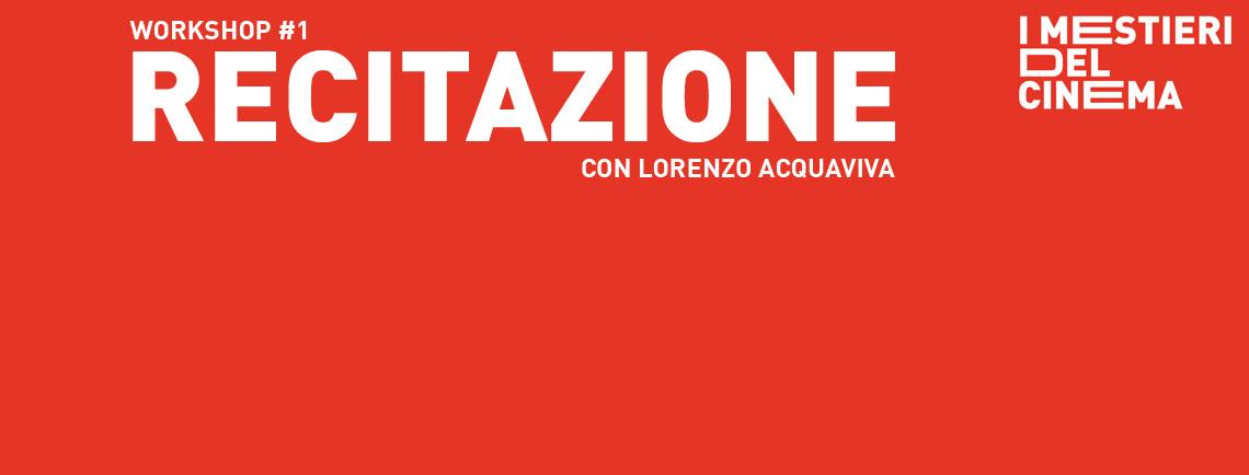 Workshop Di Recitazione Con Lorenzo Acquaviva