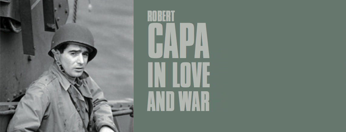 Robert Capa. In Love And War
