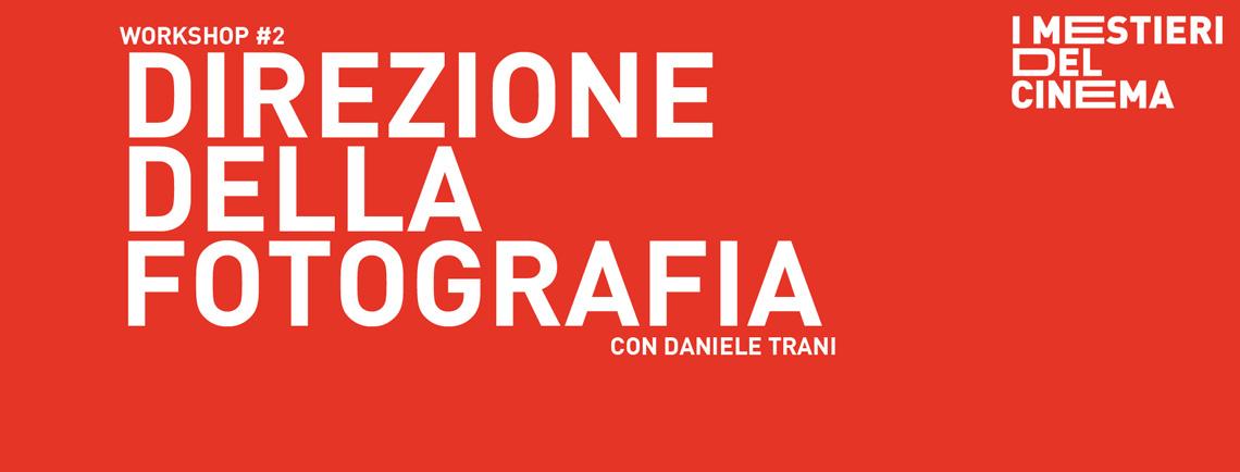 Workshop Di Direzione Della Fotografia Con Daniele Trani